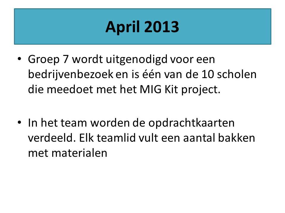 April 2013 Groep 7 wordt uitgenodigd voor een bedrijvenbezoek en is één van de 10 scholen die meedoet met het MIG Kit project. In het team worden de o