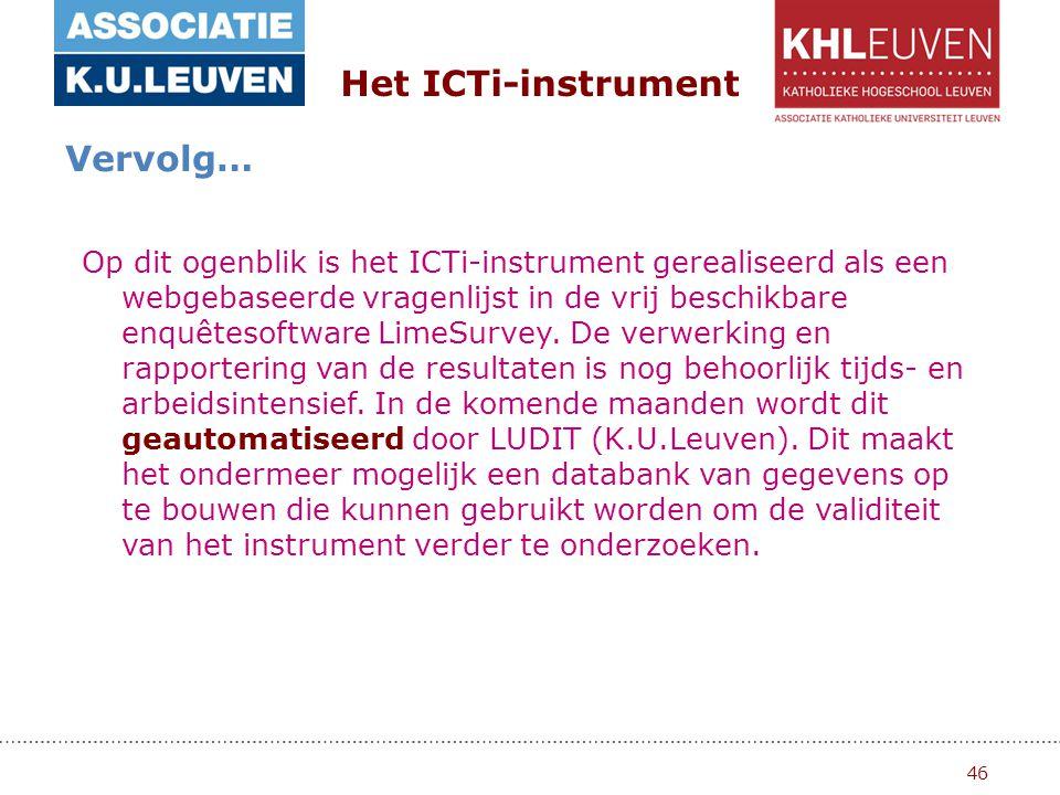 46 Het ICTi-instrument Vervolg… Op dit ogenblik is het ICTi-instrument gerealiseerd als een webgebaseerde vragenlijst in de vrij beschikbare enquêtesoftware LimeSurvey.