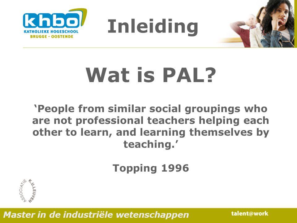 Inleiding Master in de industriële wetenschappen Wat is PAL.