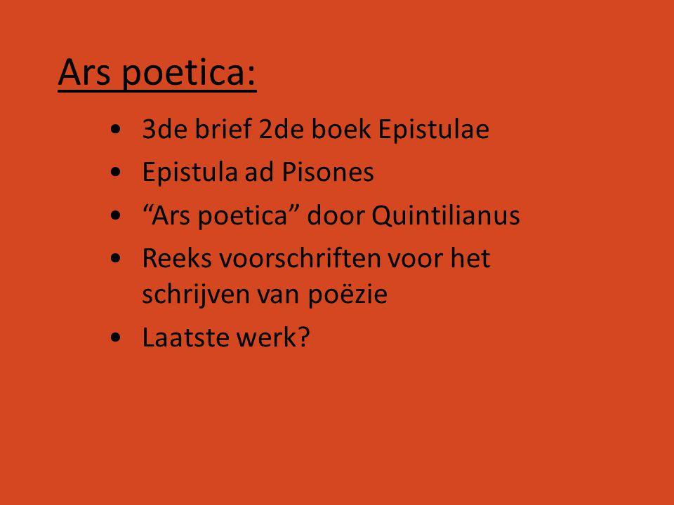 """Ars poetica: 3de brief 2de boek Epistulae Epistula ad Pisones """"Ars poetica"""" door Quintilianus Reeks voorschriften voor het schrijven van poëzie Laatst"""