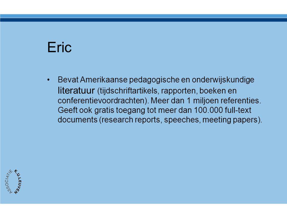 Eric Bevat Amerikaanse pedagogische en onderwijskundige literatuur (tijdschriftartikels, rapporten, boeken en conferentievoordrachten).