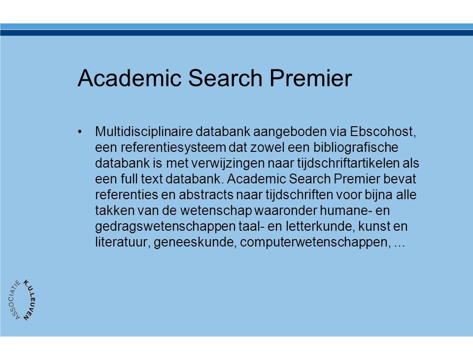 Academic Search Premier Multidisciplinaire databank aangeboden via Ebscohost, een referentiesysteem dat zowel een bibliografische databank is met verwijzingen naar tijdschriftartikelen als een full text databank.