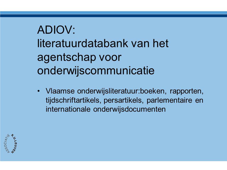 ADIOV: literatuurdatabank van het agentschap voor onderwijscommunicatie Vlaamse onderwijsliteratuur:boeken, rapporten, tijdschriftartikels, persartikels, parlementaire en internationale onderwijsdocumenten