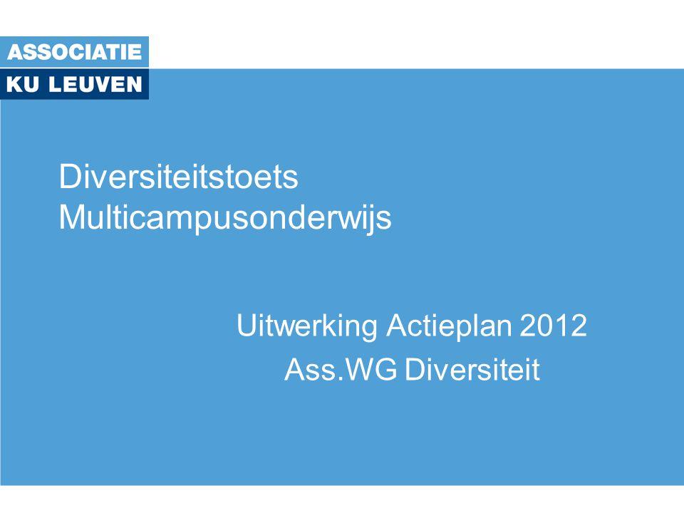Diversiteitstoets Multicampusonderwijs Uitwerking Actieplan 2012 Ass.WG Diversiteit