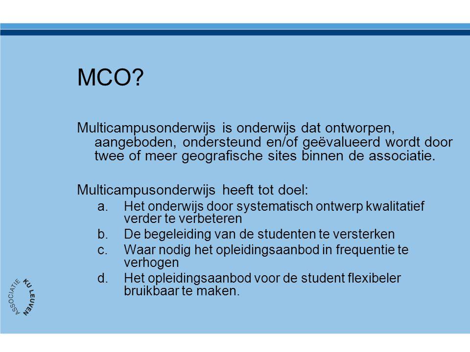 MCO? Multicampusonderwijs is onderwijs dat ontworpen, aangeboden, ondersteund en/of geëvalueerd wordt door twee of meer geografische sites binnen de a