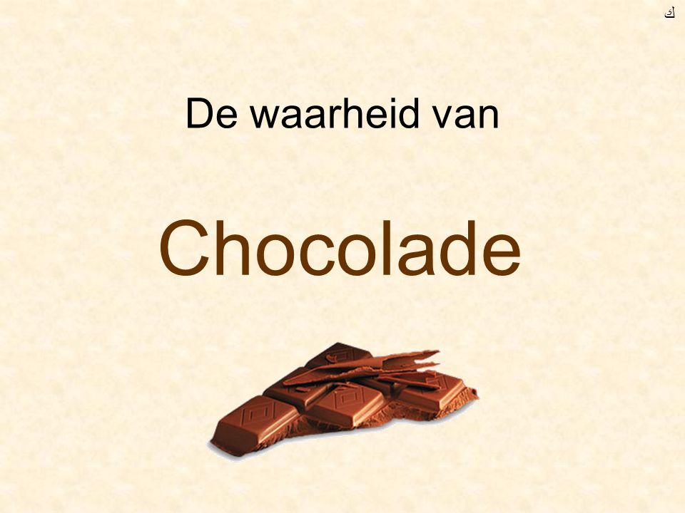 De waarheid van Chocolade ﻙ