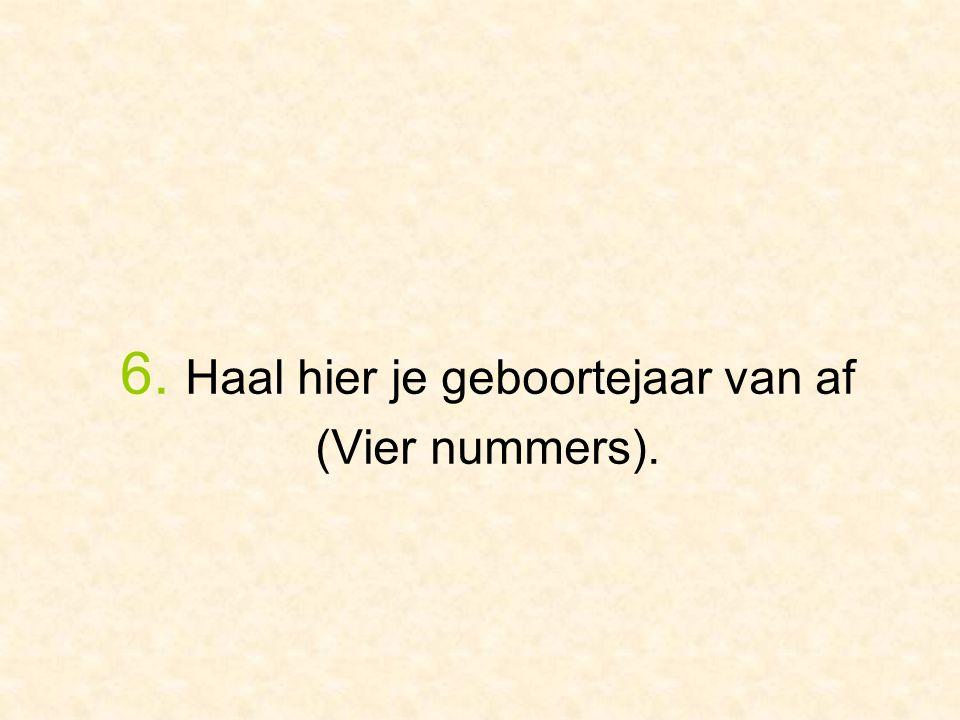 De uitslag is een getal van 3 nummers.