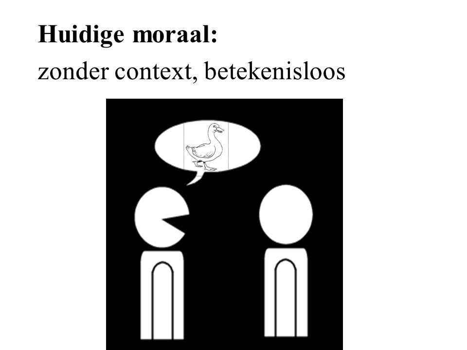 Kritiek op het huidige ethische denken Mist waarden Emotie-moraal Subjectivistisch Fragmentatie i.p.v.
