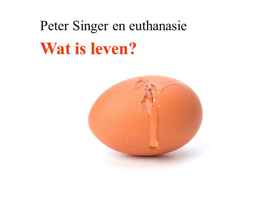 Peter Singer en euthanasie Wat is leven?