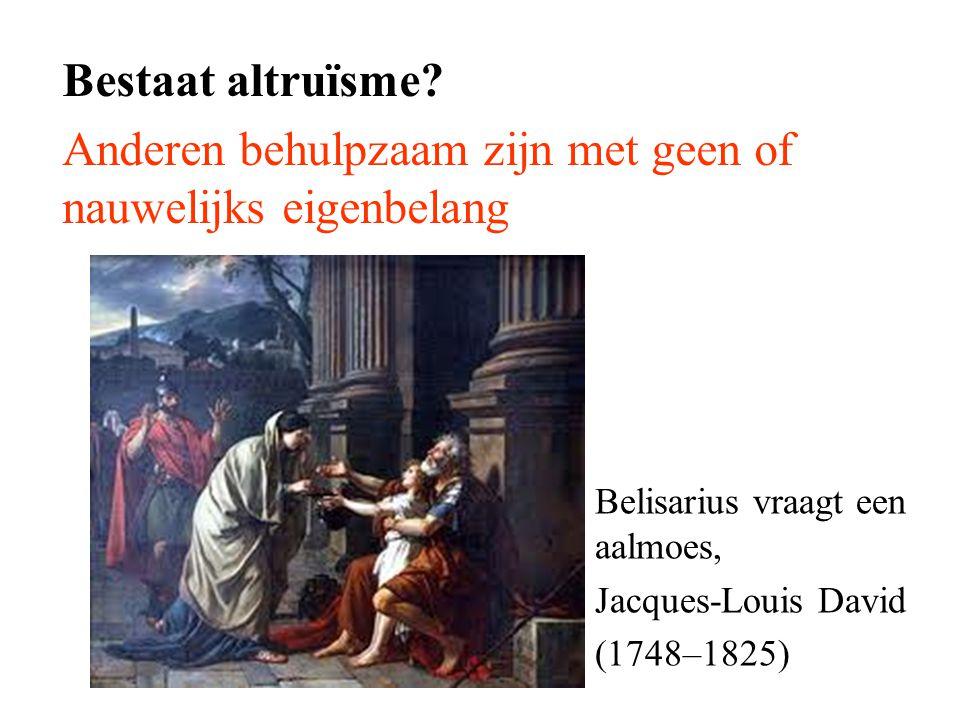 Bestaat altruïsme? Anderen behulpzaam zijn met geen of nauwelijks eigenbelang Belisarius vraagt een aalmoes, Jacques-Louis David (1748–1825)