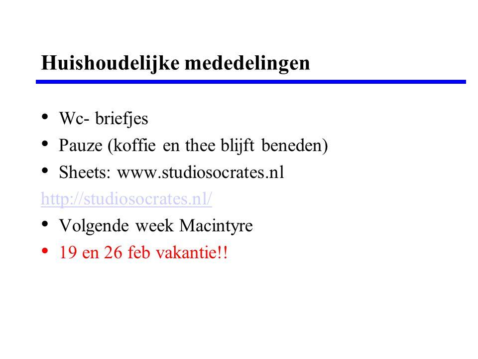 Huishoudelijke mededelingen Wc- briefjes Pauze (koffie en thee blijft beneden) Sheets: www.studiosocrates.nl http://studiosocrates.nl/ Volgende week M