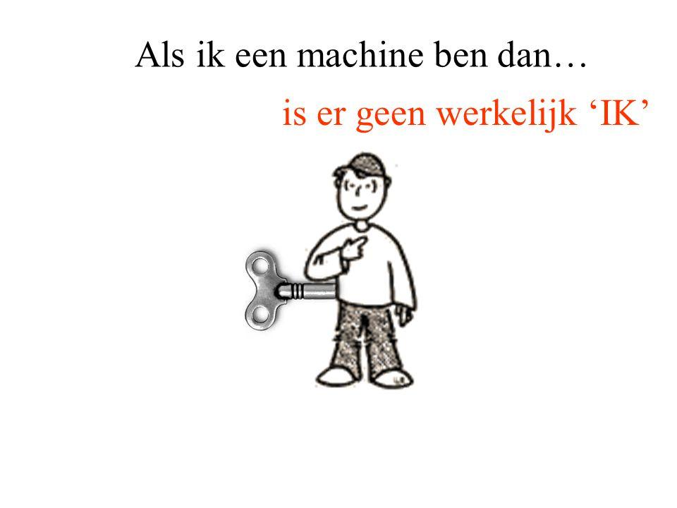 Als ik een machine ben dan… is er geen werkelijk 'IK'