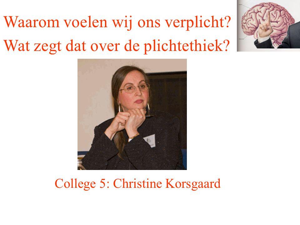 College 5: Christine Korsgaard Waarom voelen wij ons verplicht? Wat zegt dat over de plichtethiek?