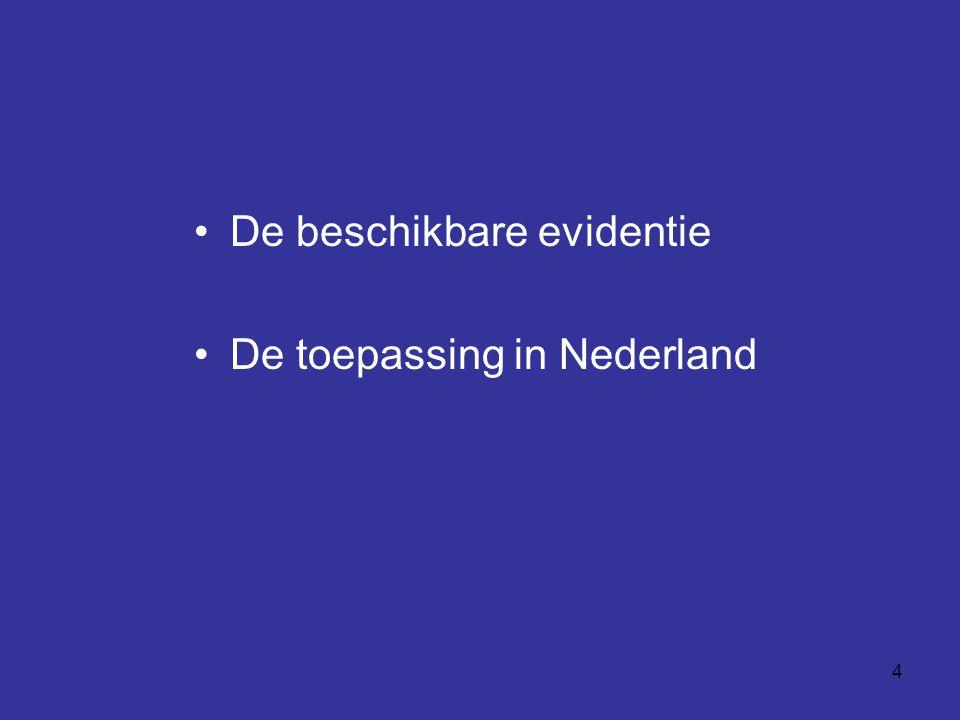 4 De beschikbare evidentie De toepassing in Nederland