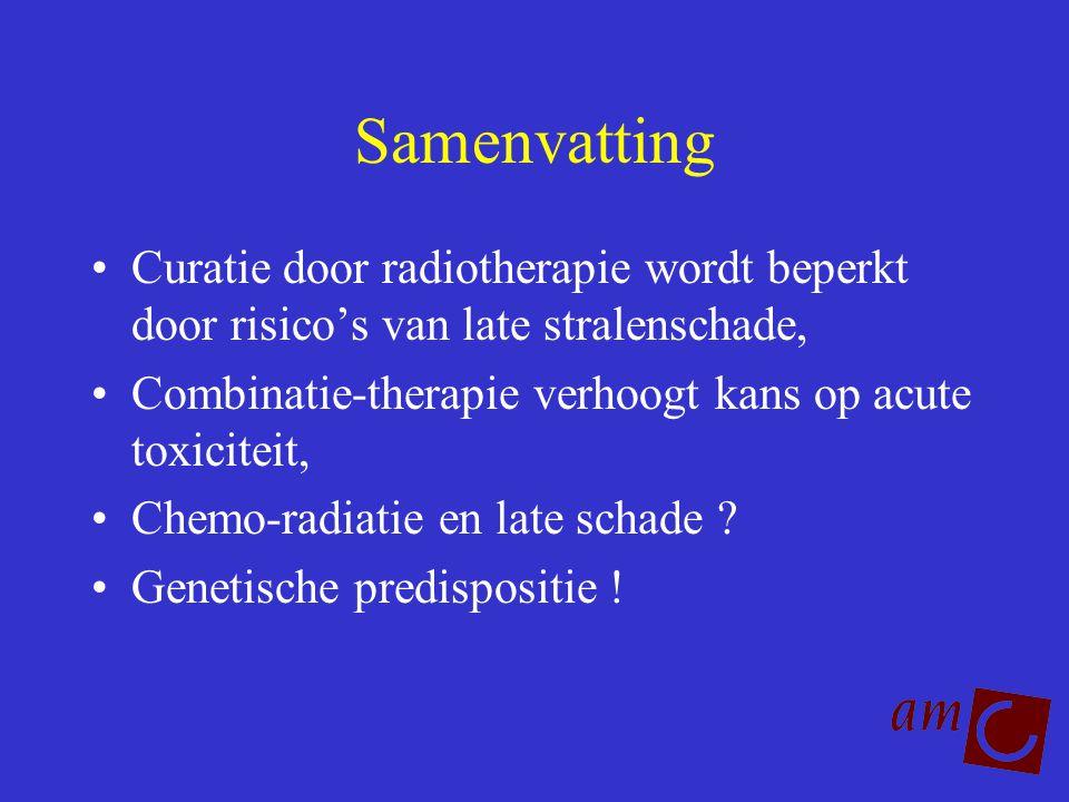 Samenvatting Curatie door radiotherapie wordt beperkt door risico's van late stralenschade, Combinatie-therapie verhoogt kans op acute toxiciteit, Che