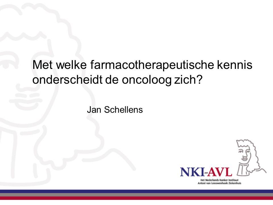 Met welke farmacotherapeutische kennis onderscheidt de oncoloog zich? Jan Schellens