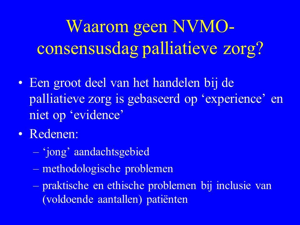 Waarom geen NVMO- consensusdag palliatieve zorg.