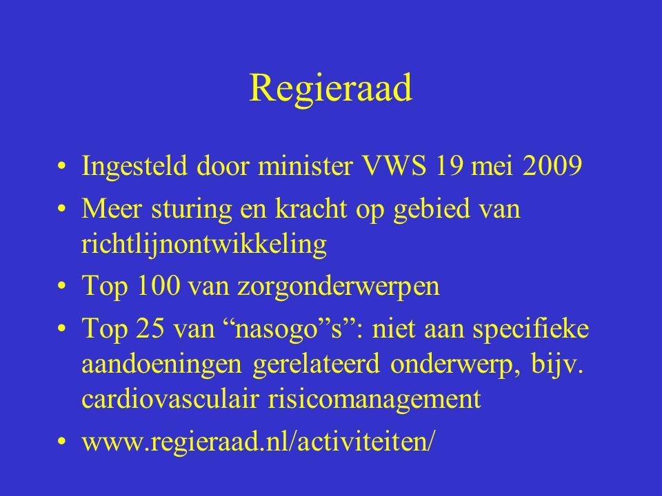 """Regieraad Ingesteld door minister VWS 19 mei 2009 Meer sturing en kracht op gebied van richtlijnontwikkeling Top 100 van zorgonderwerpen Top 25 van """"n"""