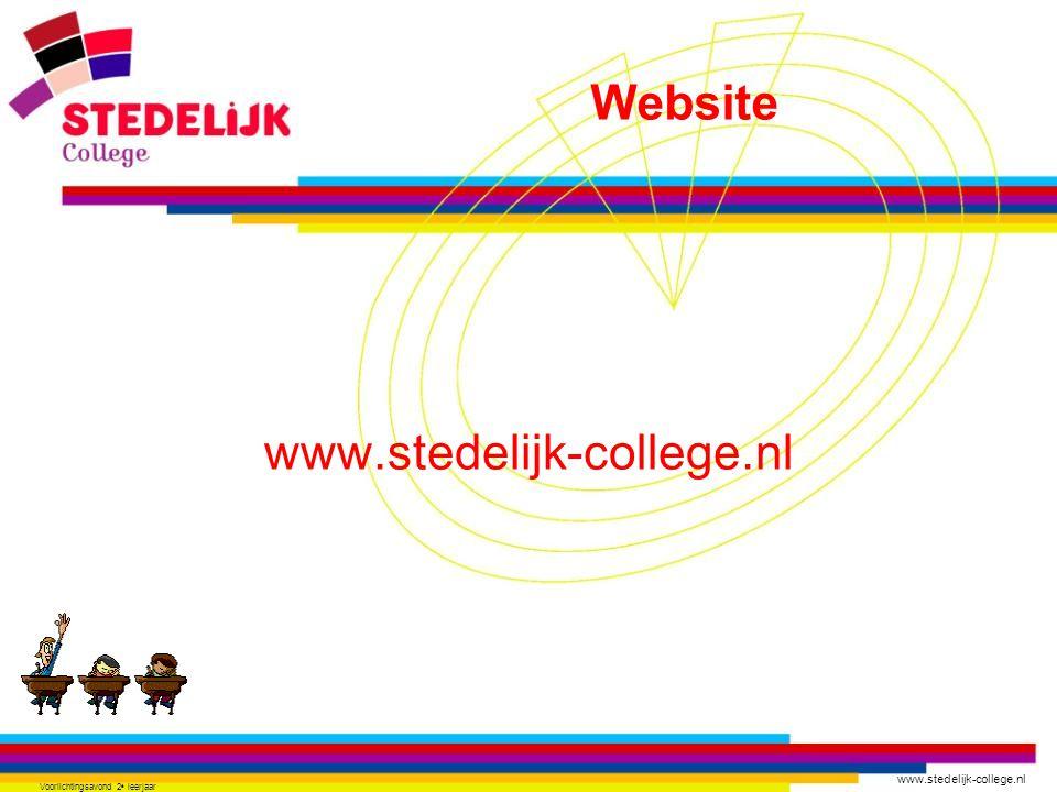 www.stedelijk-college.nl Voorlichtingsavond 2 e leerjaar www.stedelijk-college.nl Website