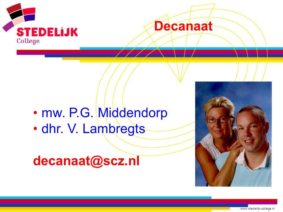 www.stedelijk-college.nl mw. P.G. Middendorp dhr. V. Lambregts decanaat@scz.nl Decanaat