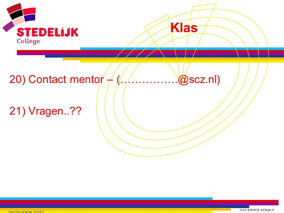 www.stedelijk-college.nl 20) Contact mentor – (…………….@scz.nl) 21) Vragen.. .