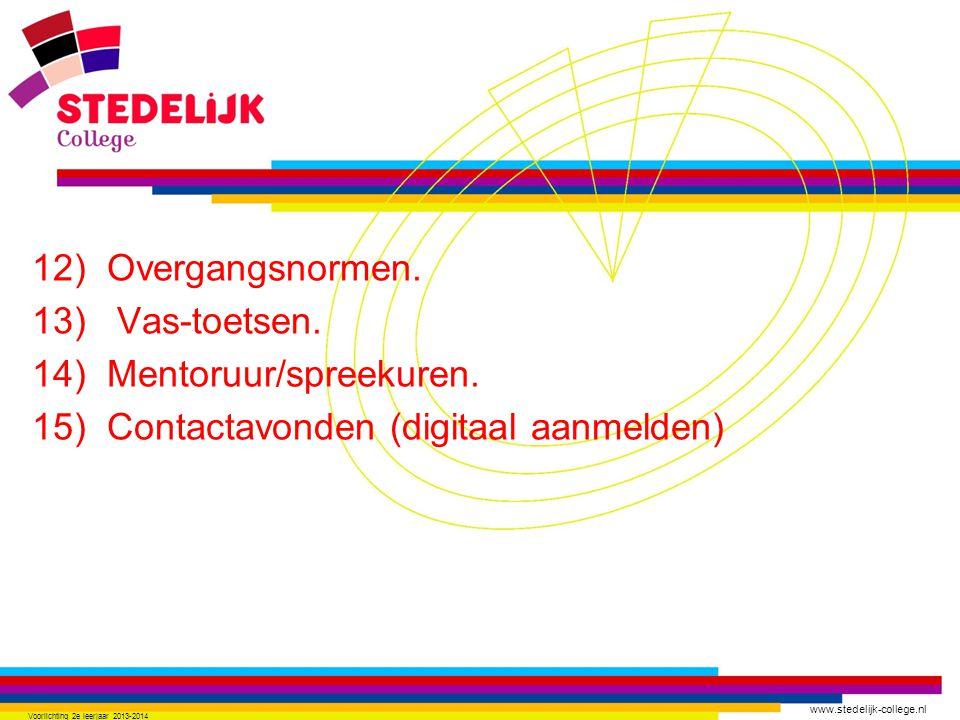 www.stedelijk-college.nl 12) Overgangsnormen. 13) Vas-toetsen.