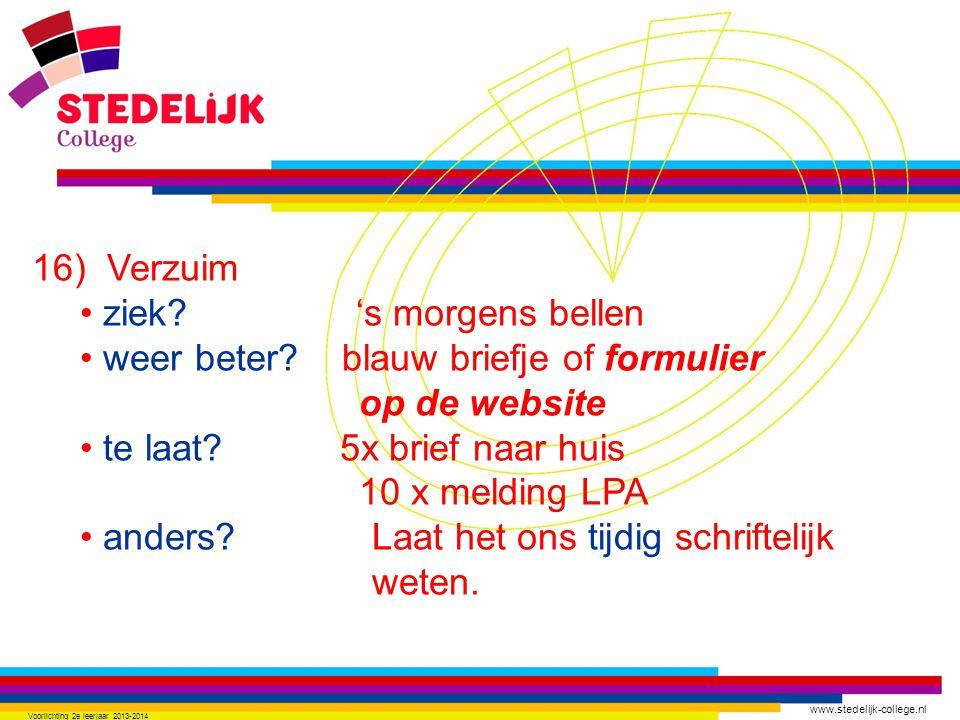 www.stedelijk-college.nl 16) Verzuim ziek. 's morgens bellen weer beter.