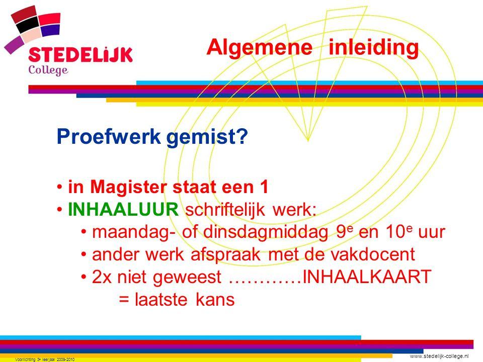 www.stedelijk-college.nl Voorlichting 3 e leerjaar 2009-2010 Proefwerk gemist.