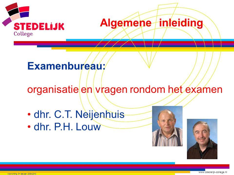 www.stedelijk-college.nl Voorlichting 3 e leerjaar 2009-2010 Examenbureau: organisatie en vragen rondom het examen dhr.