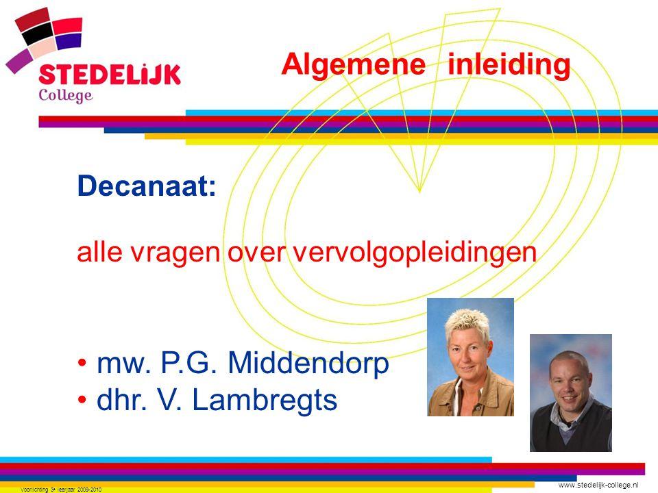 www.stedelijk-college.nl Voorlichting 3 e leerjaar 2009-2010 Weging SE : CE (centraalexamen) KB/TL SE : CE = 1 : 1 Algemene inleiding