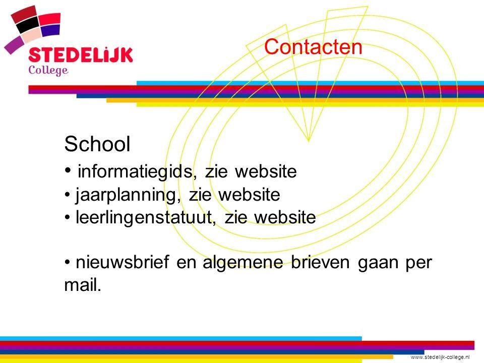www.stedelijk-college.nl Contacten School informatiegids, zie website jaarplanning, zie website leerlingenstatuut, zie website nieuwsbrief en algemene