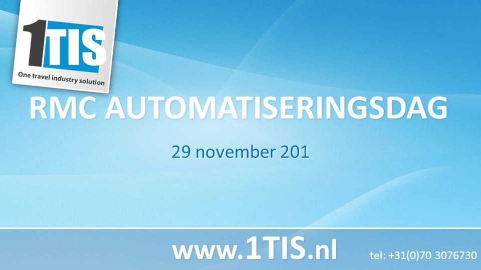 RMC AUTOMATISERINGSDAG 29 november 201 www. 1TIS.nl www. 1TIS.nl tel: +31(0)70 3076730
