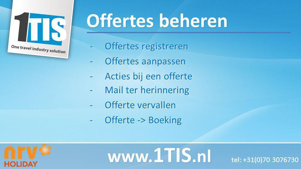 -Offertes registreren -Offertes aanpassen -Acties bij een offerte www. 1TIS.nl www. 1TIS.nl tel: +31(0)70 3076730 -Mail ter herinnering -Offerte verva