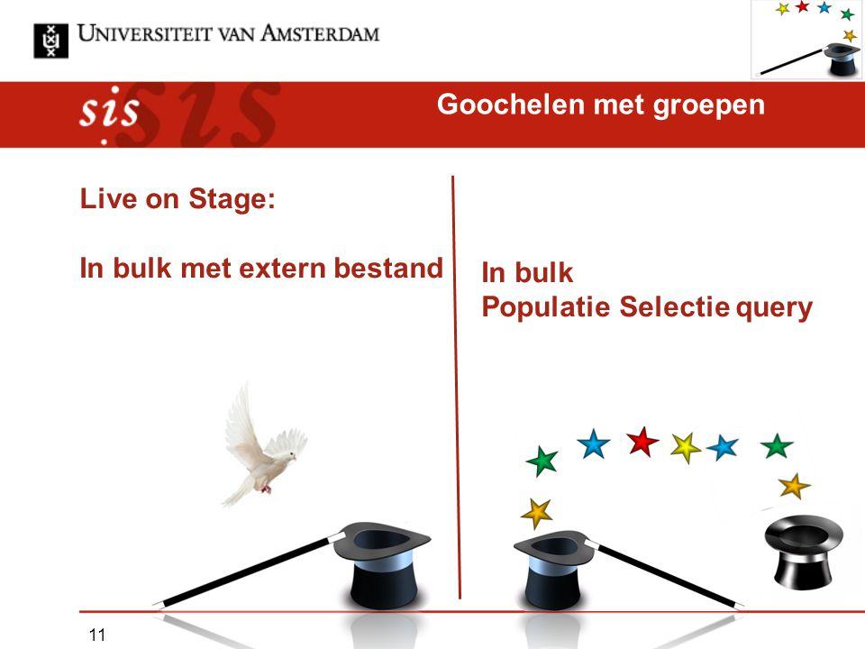 Live on Stage: In bulk met extern bestand Goochelen met groepen In bulk Populatie Selectie query 11