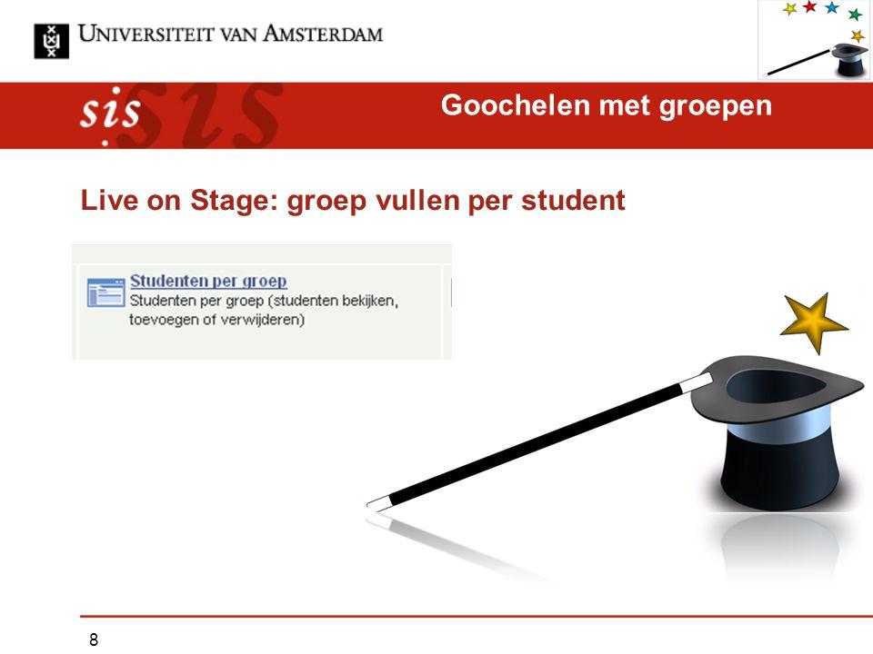 Live on Stage: groep vullen per student Goochelen met groepen 8