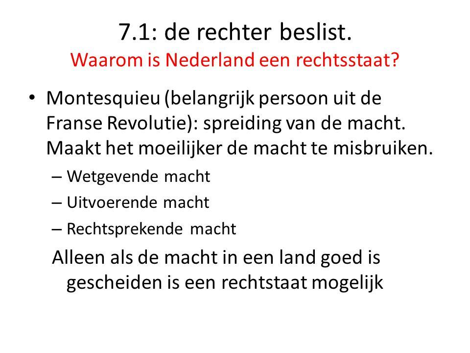 7.1: de rechter beslist. Waarom is Nederland een rechtsstaat.