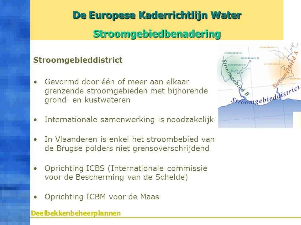 Stroomgebieddistrict Gevormd door één of meer aan elkaar grenzende stroomgebieden met bijhorende grond- en kustwateren Internationale samenwerking is