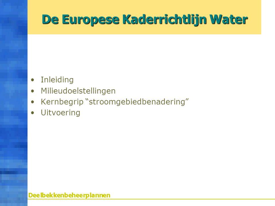 """Inleiding Milieudoelstellingen Kernbegrip """"stroomgebiedbenadering"""" Uitvoering De Europese Kaderrichtlijn Water"""
