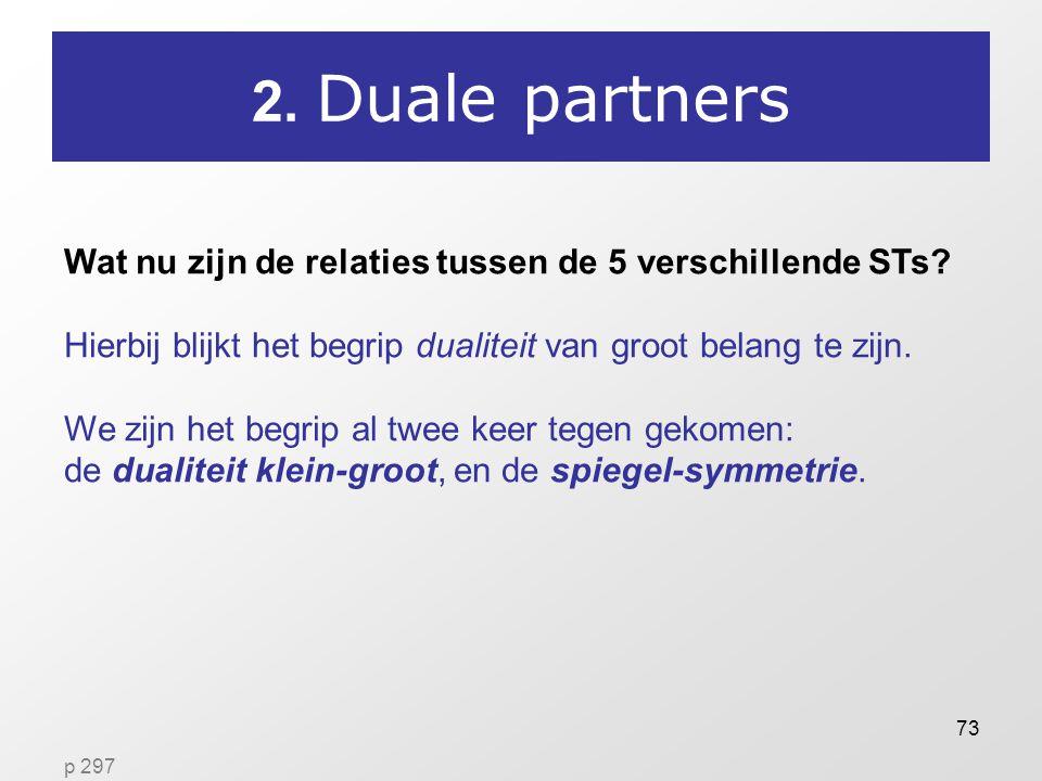 73 2.Duale partners Wat nu zijn de relaties tussen de 5 verschillende STs.