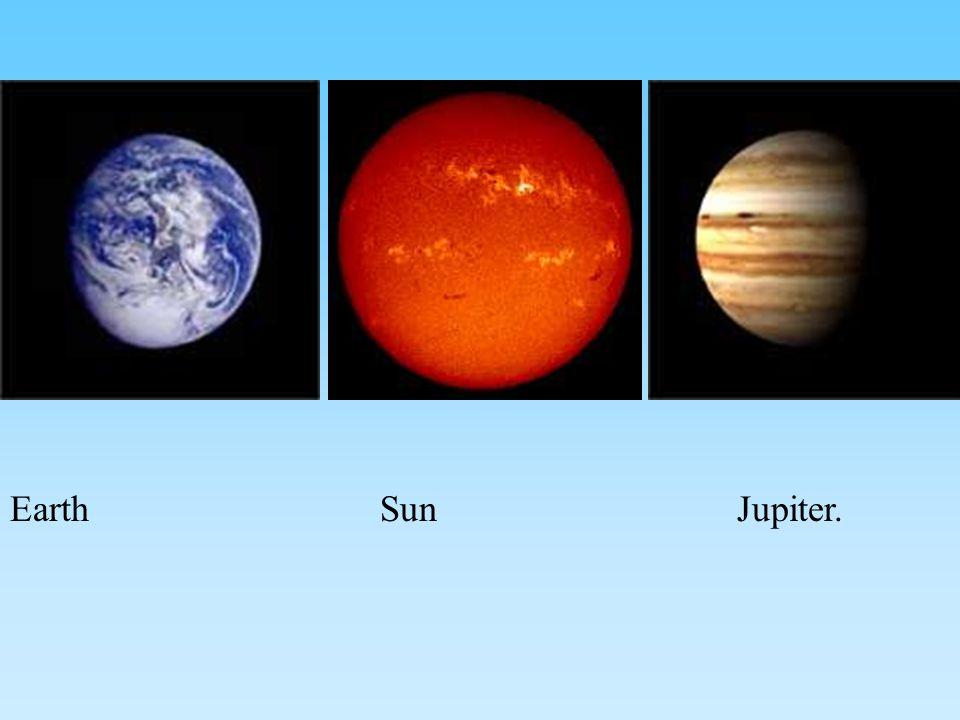 Earth Sun Jupiter.