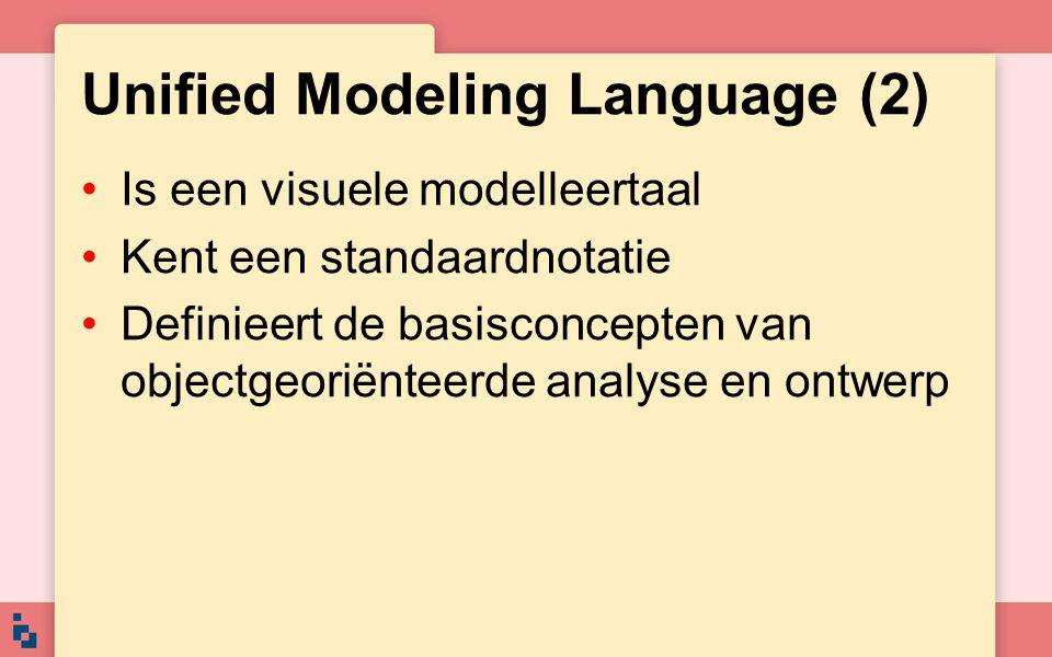 Unified Modeling Language (2) Is een visuele modelleertaal Kent een standaardnotatie Definieert de basisconcepten van objectgeoriënteerde analyse en o