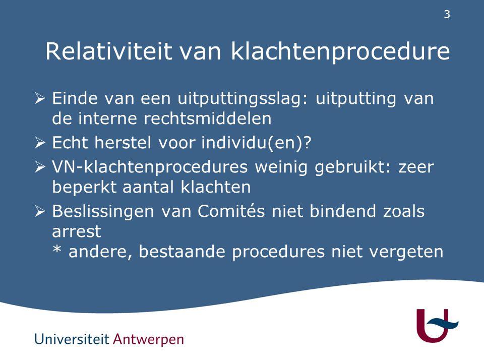 3 Relativiteit van klachtenprocedure EEinde van een uitputtingsslag: uitputting van de interne rechtsmiddelen EEcht herstel voor individu(en).