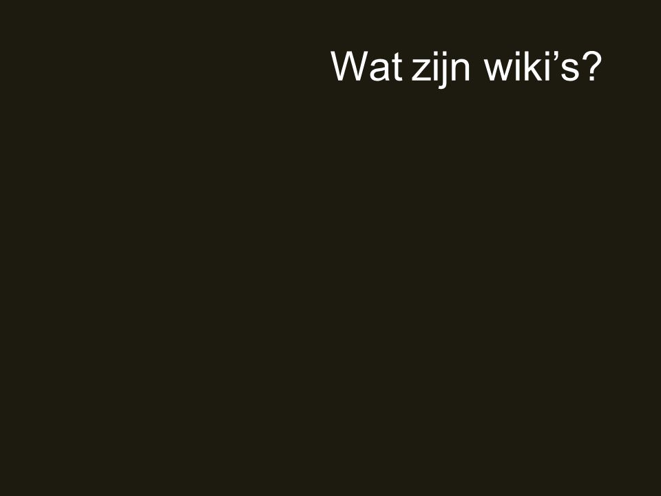 Wat zijn wiki's