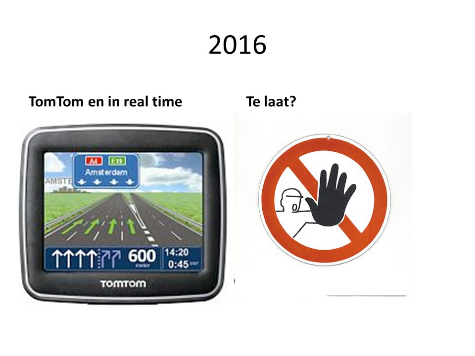 2016 TomTom en in real timeTe laat