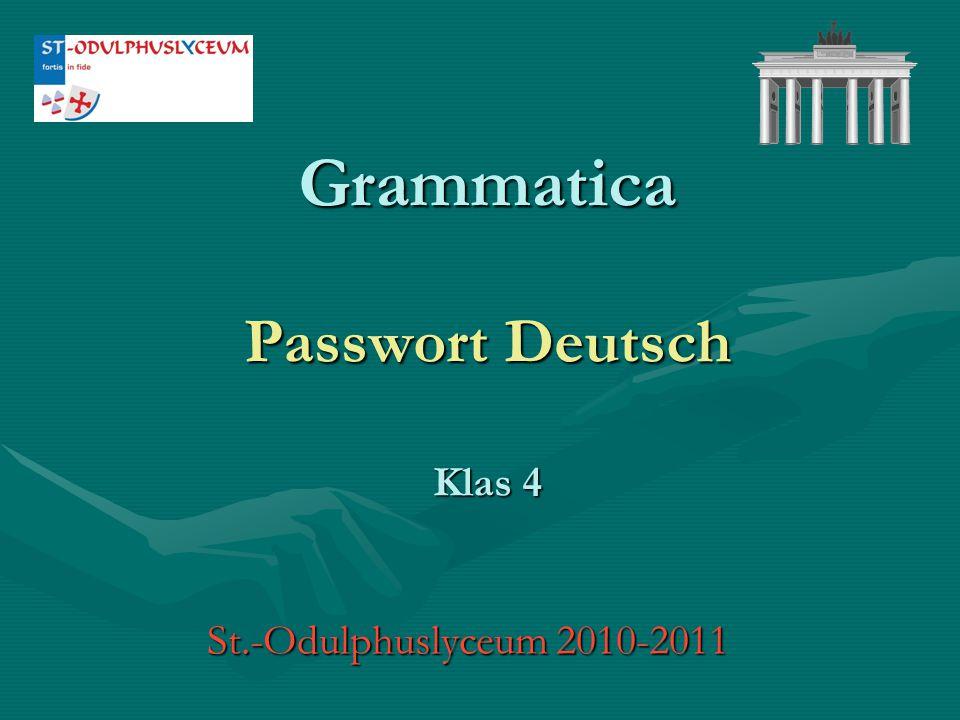 Grammatica Passwort Deutsch Klas 4 St.-Odulphuslyceum 2010-2011