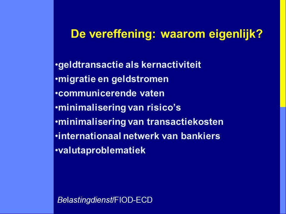 Belastingdienst/FIOD-ECD De vereffening: mogelijkheden fysiek transport bankrekeningen symbiose met handelaren: omgekeerde transactie (provisie 0 - 2%) export van goederen wederzijdse verrekening van bankiers macrovereffening