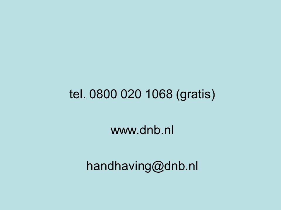 tel. 0800 020 1068 (gratis) www.dnb.nl handhaving@dnb.nl