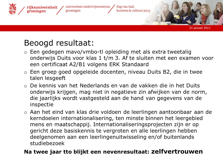 25 januari 2013 universitair onderwijscentrum groningen dag van taal, kunsten & cultuur 2013 Beoogd resultaat: o Een gedegen mavo/vmbo-tl opleiding me