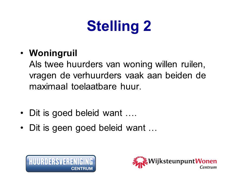Stelling 2 Woningruil Als twee huurders van woning willen ruilen, vragen de verhuurders vaak aan beiden de maximaal toelaatbare huur.