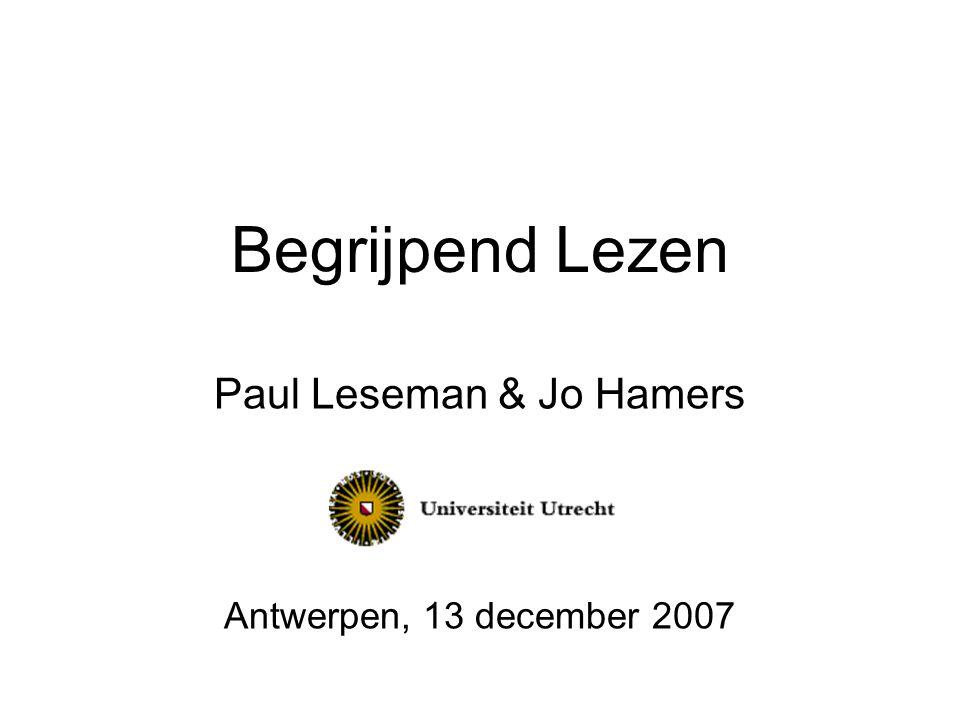 Begrijpend Lezen Paul Leseman & Jo Hamers Antwerpen, 13 december 2007